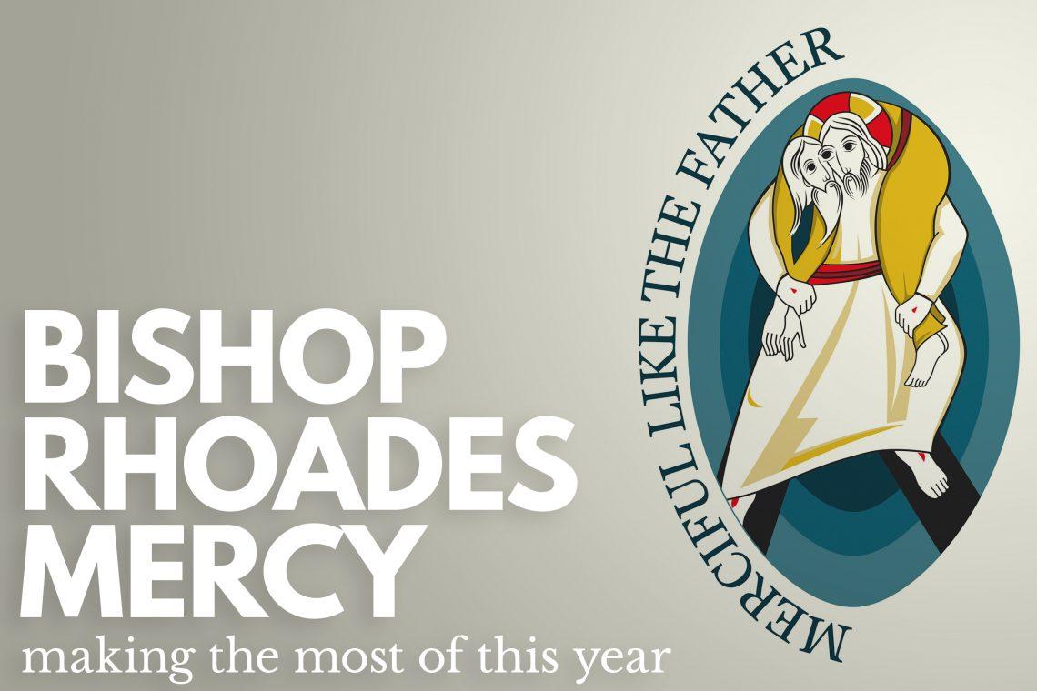 Bishop Rhoades on Mercy