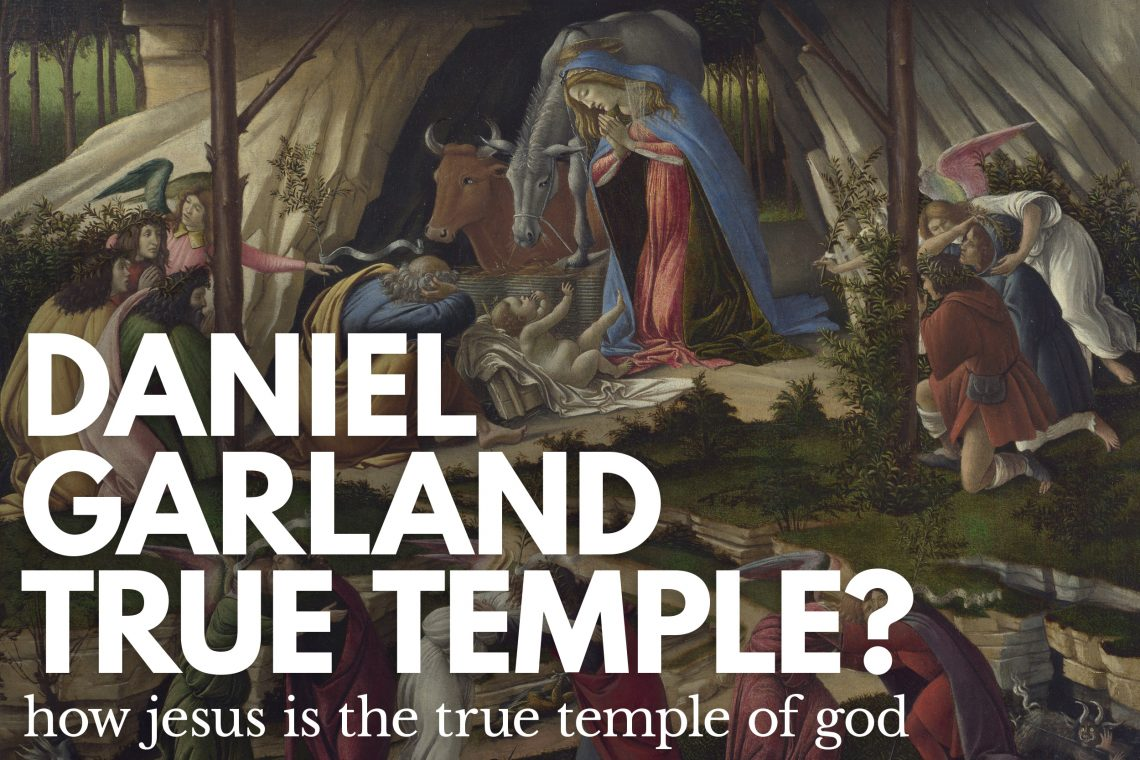 Daniel Garland Jesus as Temple