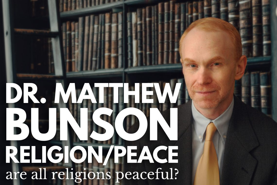 Dr Bunson Peace and Religion