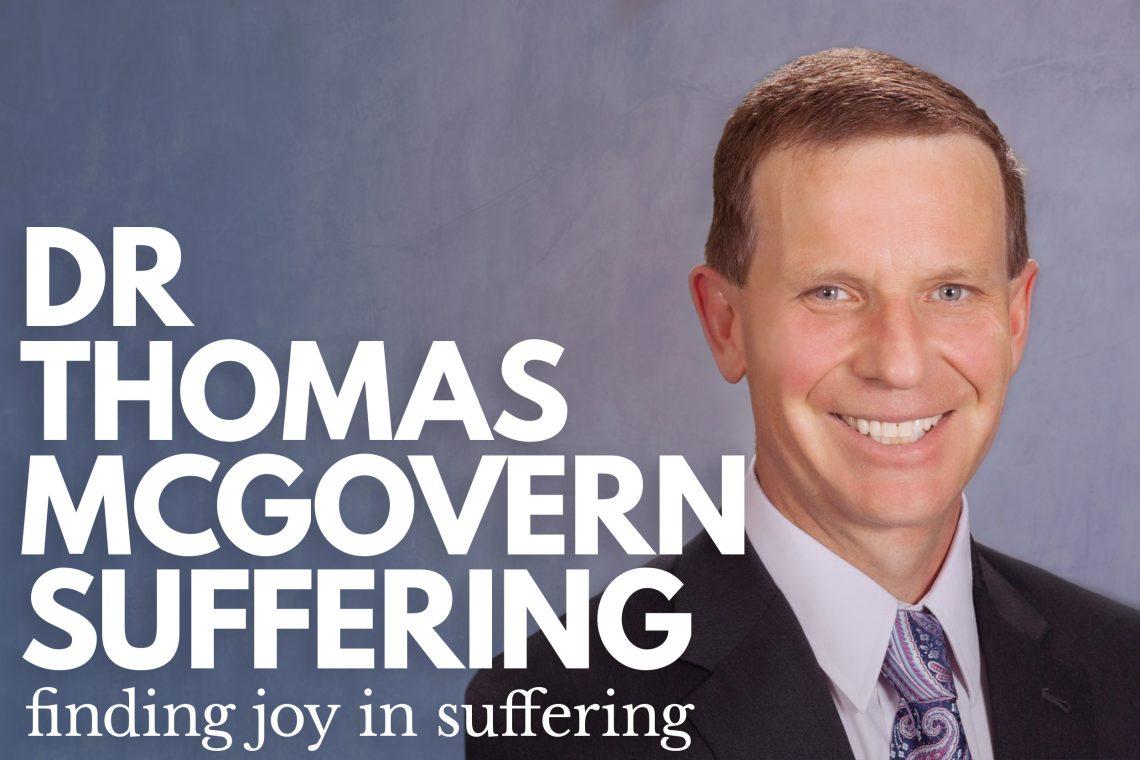 Dr Thomas McGovern Suffering