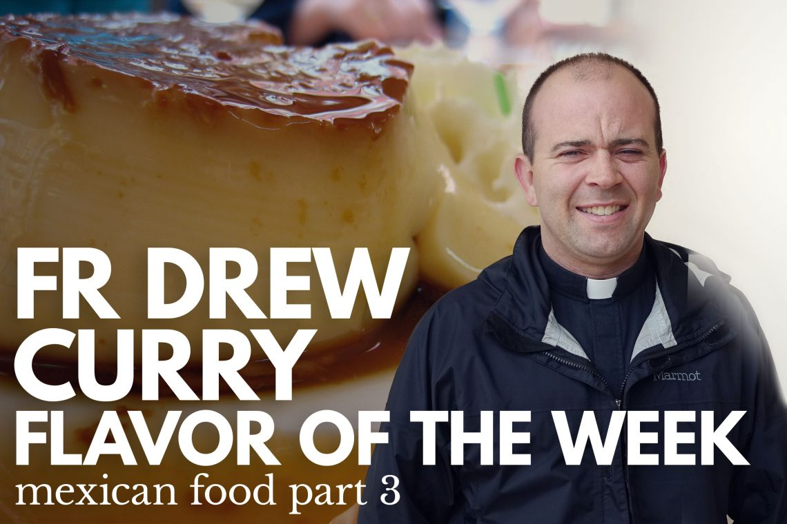 Fr Drew Curry Flavor of the Week