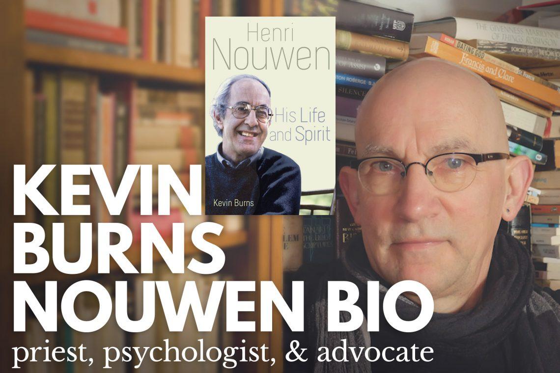 Kevin Burns on Nouwen