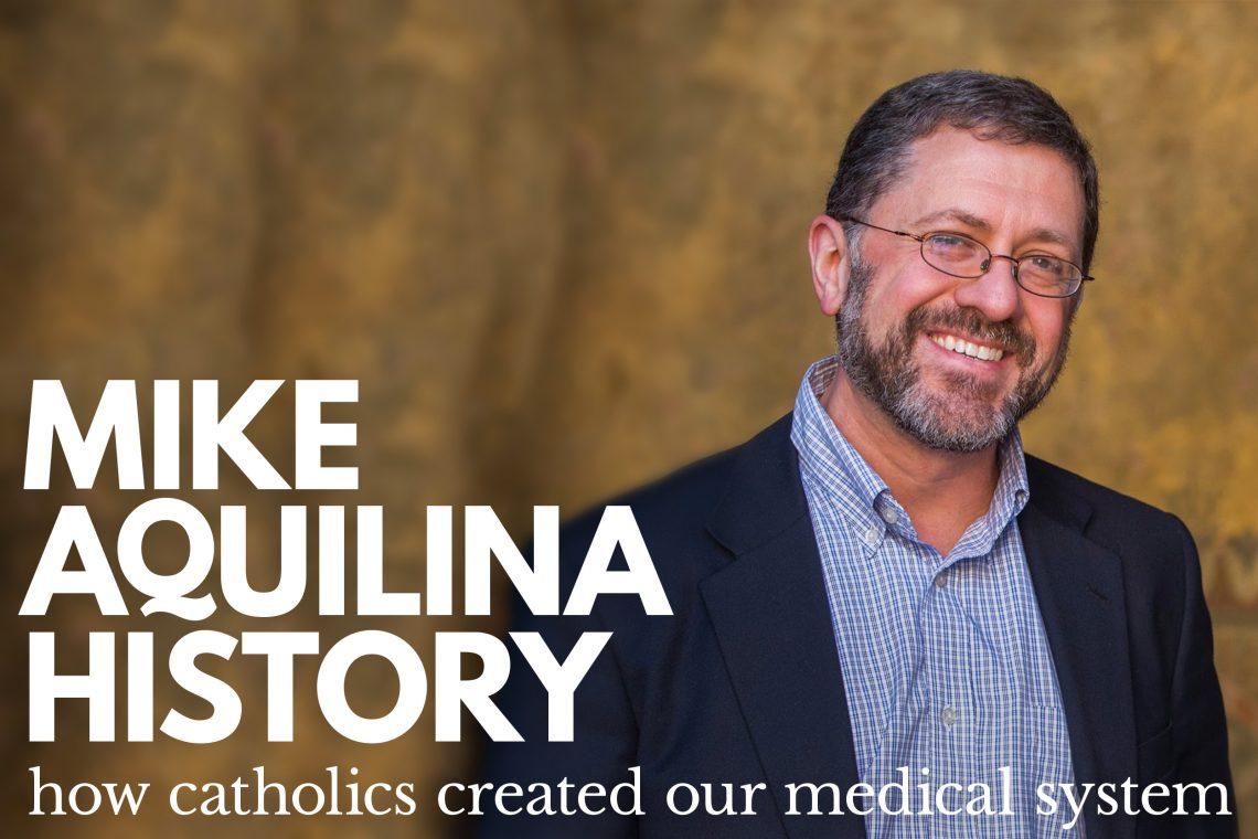 Mike Aquilina History of Medicine