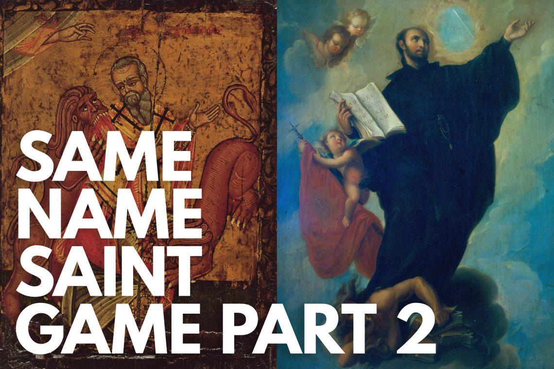 Same Name Saint Game Pt 2